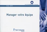 Joseph-Luc Blondel et Didier Noyé - Manager votre équipe.