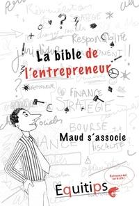 Joseph Machiah - La bible de l'entrepreneur Maud s'associe : cas numéro 8/12.