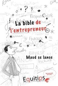 Joseph Machiah - La bible de l'entrepreneur Maud se lance : cas numéro 4/12.