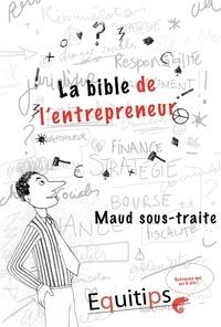 Joseph Machiah - La bible de l'entrepreneur Maud sous traite : cas numéro 7/12.