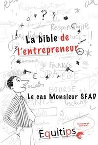 Joseph Machiah - La bible de l'entrepreneur Monsieur SFAD : cas numéro 11/12.