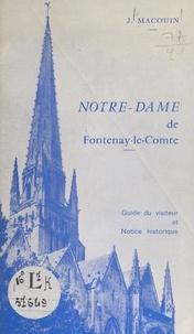 Joseph Macouin - Notre-Dame de Fontenay-le-Comte - Guide du visiteur et notice historique.