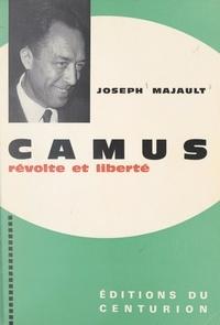 Joseph Majault et Clément Borgal - Camus, révolte et liberté.