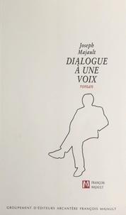 Joseph Majault et Ghislain Ripault - Dialogue à une voix.