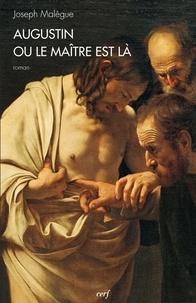 Joseph Malègue et Joseph Malègue - Augustin ou le Maître est là.