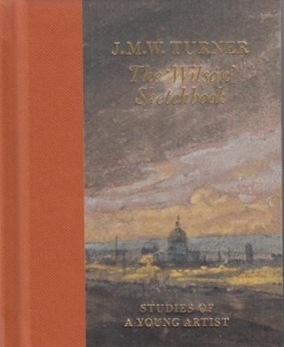Joseph Mallord William Turner - The Wilson Sketchbook.