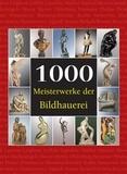 Joseph Manca et Patrick Bade - 1000 Meisterwerke der Bildhauerei.
