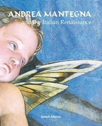Joseph Manca - Andrea Mantegna and the Italian Renaissance.