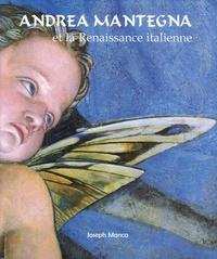 Joseph Manca - Andrea Mantegna et la Renaissance italienne.