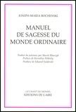 Joseph-Maria Bochenski - Manuel de sagesse du monde ordinaire.