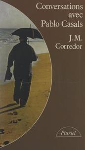 Joseph Maria Corredor et Pablo Casals - Conversations avec Pablo Casals - Souvenirs et opinions d'un musicien.
