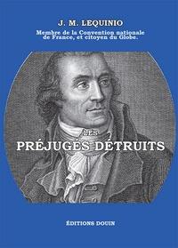 Joseph-Marie Lequinio - Les préjugés détruits.
