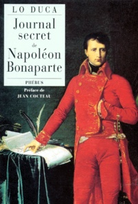 Joseph-Marie Lo Duca - Journal secret de Napoléon Bonaparte.