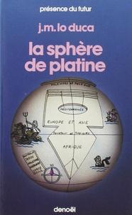 Joseph-Marie Lo Duca - La Sphère de platine.