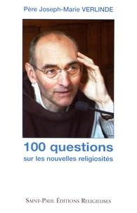 Joseph-Marie Verlinde - 100 questions sur les nouvelles religiosités - Entretiens à Radio Notre-Dame, conférences de Carême, 2002.