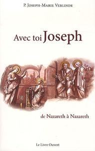 Joseph-Marie Verlinde - Avec toi joseph - de Nazareth à Nazareth.