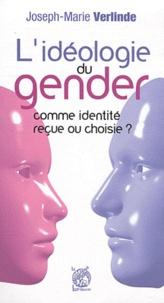 Joseph-Marie Verlinde - L'ideologie du gender - Identité reçue ou choisie ?.