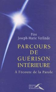 Joseph-Marie Verlinde - Parcours de guérison intérieure - A l'écoute de la Parole.