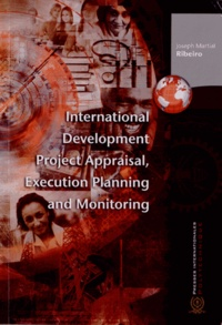 International Development Project Appraisal, Execution Planning and Monitoring - Joseph Martial Ribeiro |