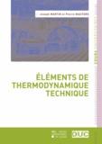 Joseph Martin et Pierre Wauters - Eléments de thermodynamique technique.