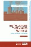 Joseph Martin et Pierre Wauters - Installations thermiques motrices - Analyse énergétique et exergétique.