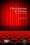 Joseph Marty - Christianisme et Cinéma - Contribution à une poétique cinématographique théologique.