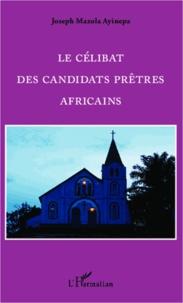 Le célibat des candidats prêtres africains.pdf