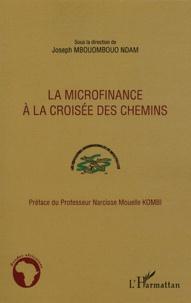 Joseph Mbouombouo Ndam - La microfinance à la croisée des chemins.