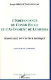Joseph Mbungu Nkandamana - L'indépendance du Congo belge et l'avènement de Lumumba - Témoignage d'un acteur politique.