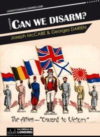 Joseph Mccabe et Georges Darien - Can we disarm?.