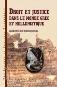 Joseph Mélèze Modrzejewski - Droit et justice dans le monde grec et hellénistique.