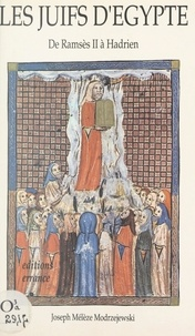 Joseph Mélèze-Modrzejewski et Henri Van Effenterre - Les Juifs d'Égypte : de Ramsès II à Hadrien.