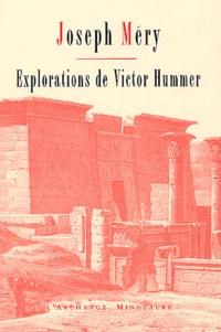 Joseph Méry - Explorations de Victor Hummer.