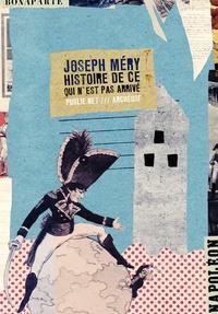 """Joseph Méry et Philippe Ethuin - Histoire de ce qui n'est pas arrivé - une des premières """"""""uchronies"""""""" de l'histoire de la science-fiction."""