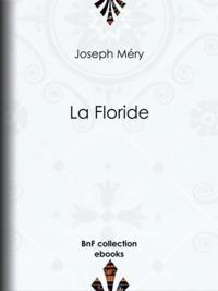 Joseph Méry - La Floride.