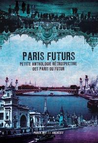Joseph Méry et Théophile Gautier - Paris Futurs - Petite anthologie rétrospective des Paris du futur.