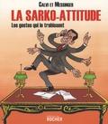 Joseph Messinger et  Calvi - La Sarko-attitude - Les gestes qui le trahissent.