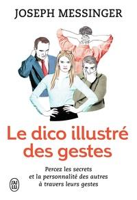 Joseph Messinger - Le dico illustré des gestes.