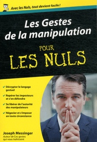 Joseph Messinger - Les Gestes de la manipulation pour les Nuls.