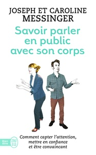 Joseph Messinger et Caroline Messinger - Savoir parler en public avec son corps.