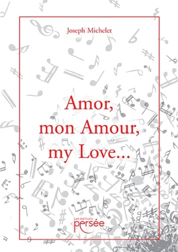 Amor, mon Amour, my Love
