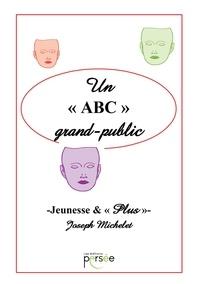 Joseph Michelet - Un ABC grand-public.