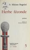 Joseph Miézan Bognini et Richard Bonneau - Herbe féconde.
