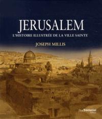 Joseph Millis - Jérusalem - Histoire illustrée de la ville sainte.