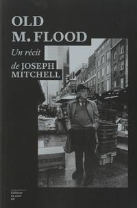 Joseph Mitchell - Old M. Flood.