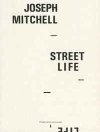 Joseph Mitchell - Street Life.