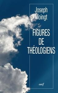 Joseph Moingt - Figures de théologiens.