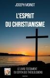 Joseph Moingt - L'esprit du christianisme.