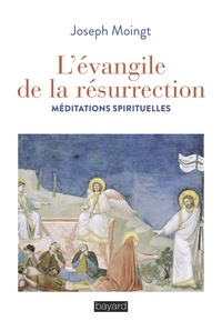 Joseph Moingt - L'évangile de la résurrection.