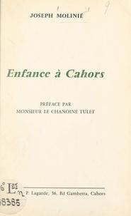 Joseph Molinié et Jean Tulet - Enfance à Cahors.